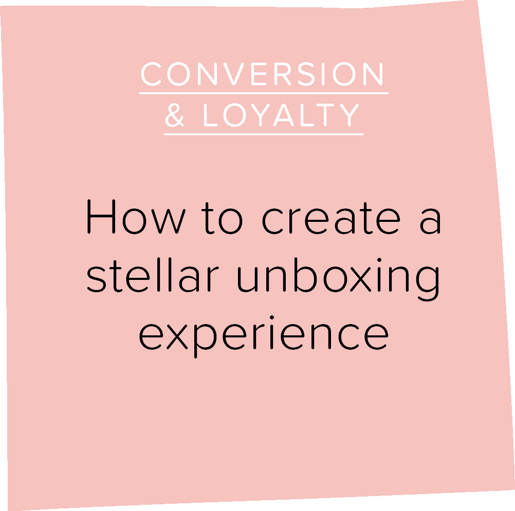 How to create a stellar unboxing experience