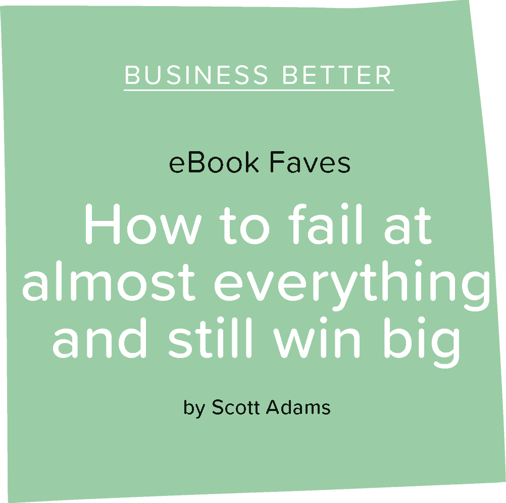 eBook review: 'How To Fail At Almost Everything And Still Win Big' by Scott Adams
