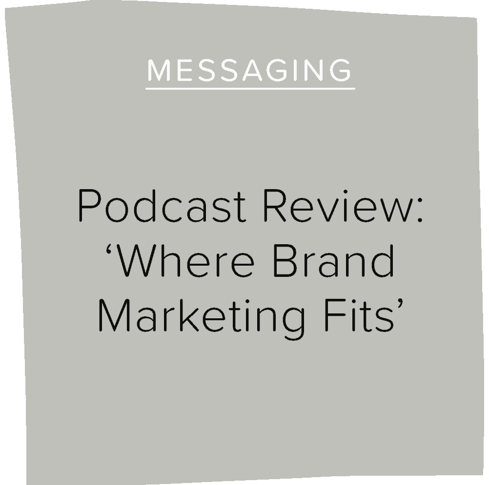 Podcast Review: 'Where Brand Marketing Fits'