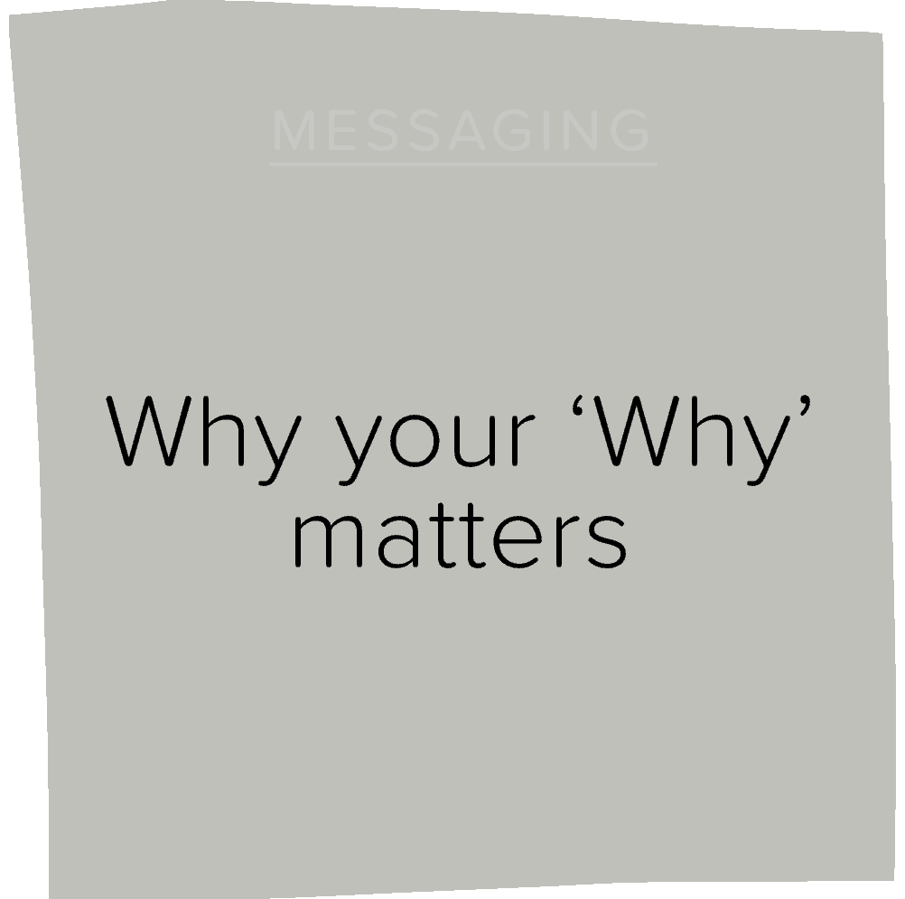Why your 'Why' matters