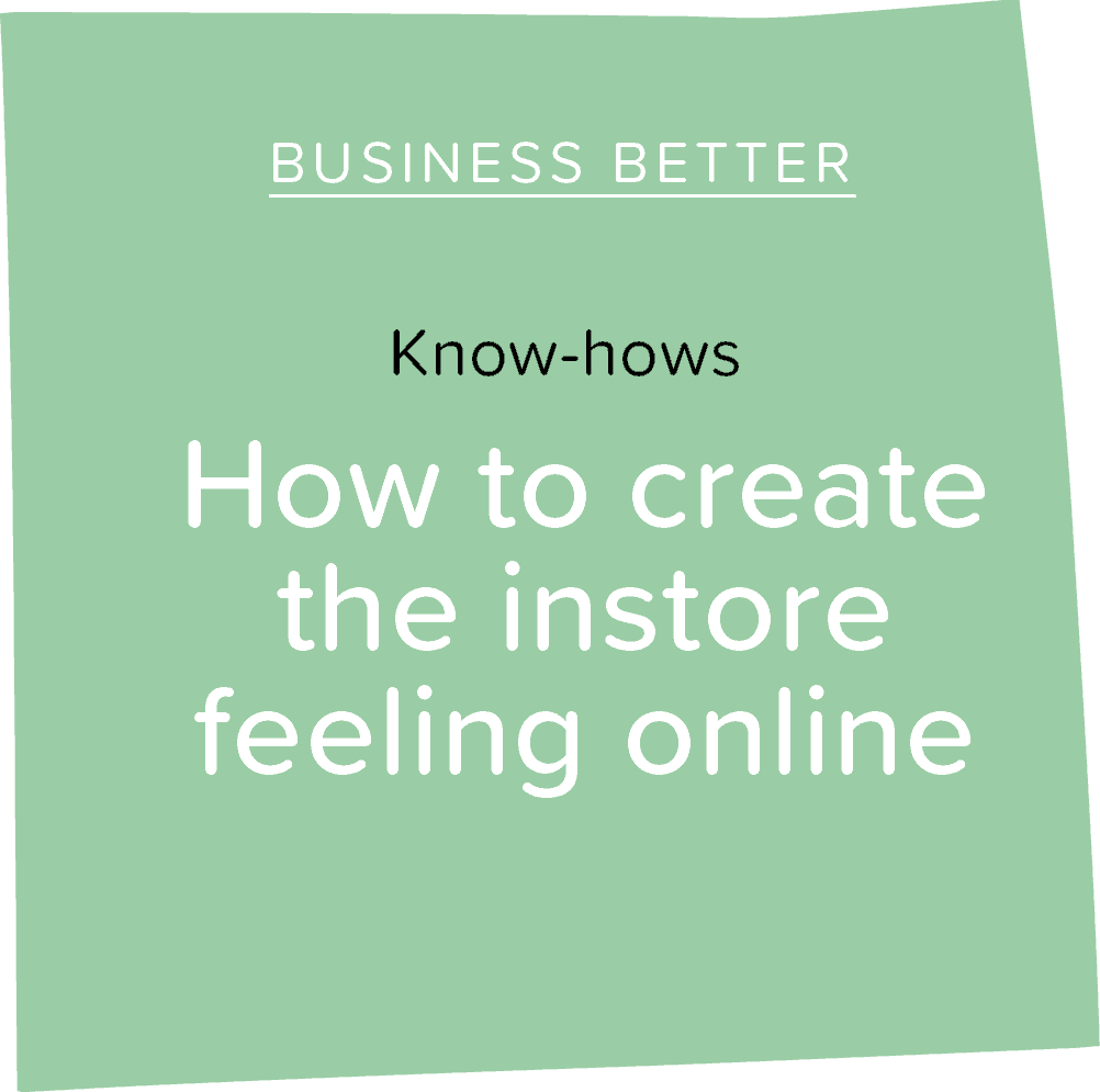 How to create the instore feeling online