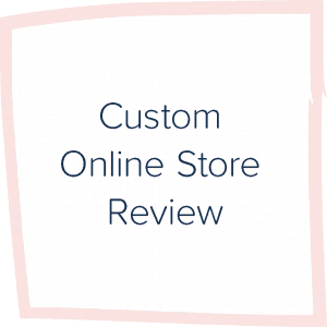 Custom Online Store Review