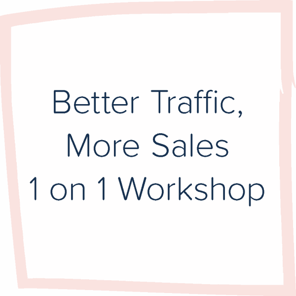 Better Traffic, More Sales one on one workshop