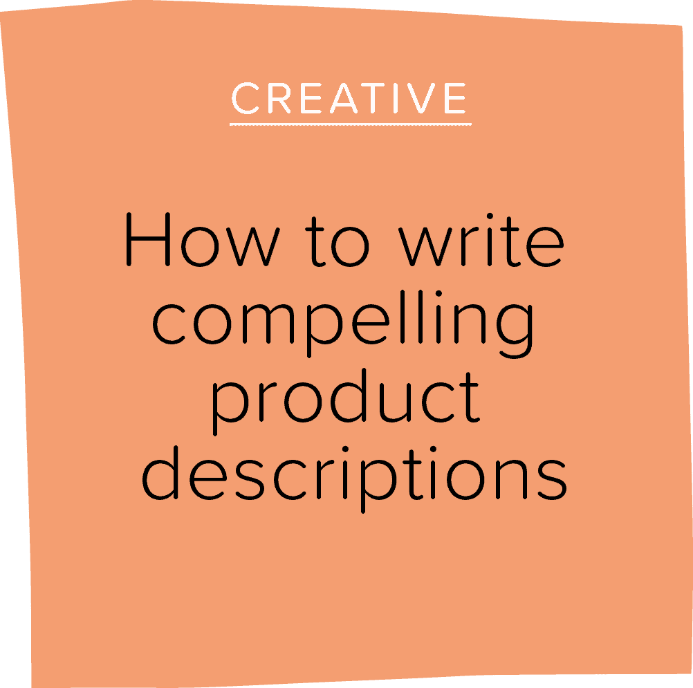 How to write compelling product descriptions